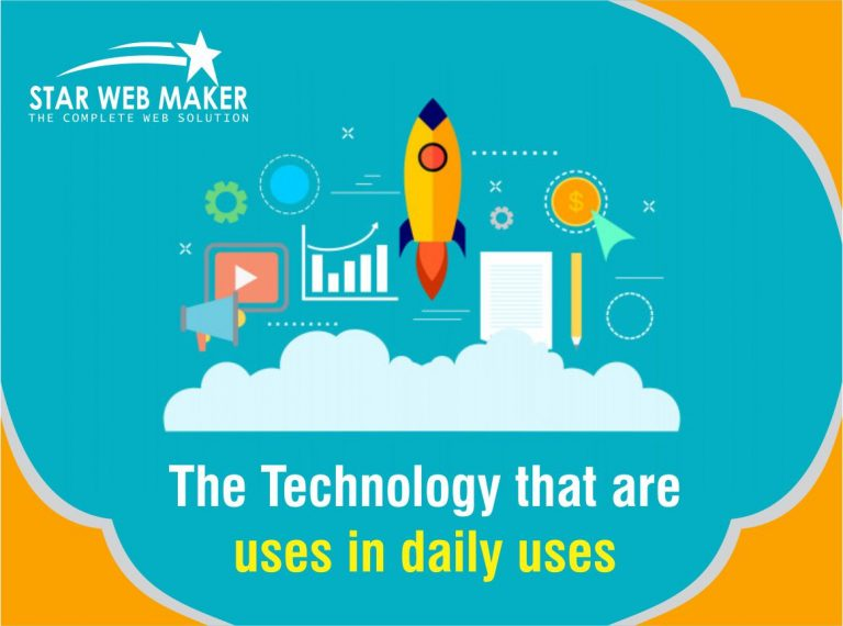 THE TECHNOLOGY THAT ARE USES IN DAILY USES